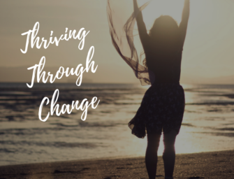 We are Thriving Through Change