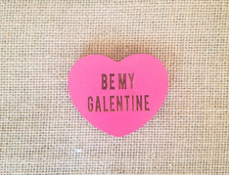 Will You Be My Galentine?