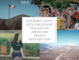 Supreme Court sets Precedent for Native American Treaty Recognition